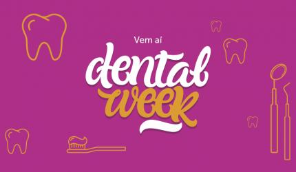 Dental Week: queremos levar pacientes até o seu consultório