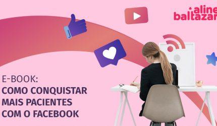 E-book: como conquistar mais pacientes com o Facebook
