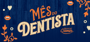Mês do Dentista | Dental Cremer